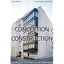 De la Conception à la Consutruction: Guide pour l'Architecture de Bâtiments (French Edition)
