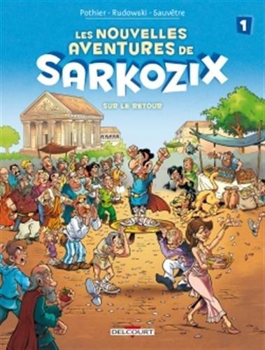 Les Nouvelles Aventures de Sarkozix T1 - Sur le retour