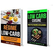 Low-Carb (Collection): Low Carb Cuisine: Recettes pauvres en glucides:  Délicieuses recettes faibles en glucides: Régime Cétogène