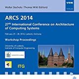 ARCS 2014, CD-ROM27th International Conference on Architecture of Computing Systems February 25 - 28, 2014, Luebeck, Germany, Workshop Proceedings, University of Luebeck, Institute of Computer Engineering