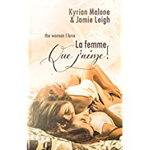 The woman I love (La femme que j'aime) | Nouvelle lesbienne (Kyrian Malone & Jamie Leigh FF) (French Edition)