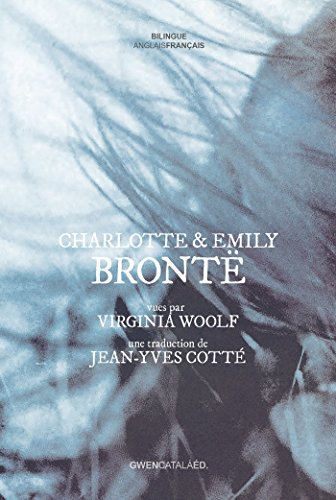 Charlotte et Emily Brontë: vues par Virginia Woolf (Entre les lignes) par Virginia Woolf