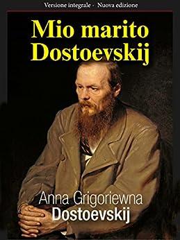 Mio marito Dostoevskij (Gli Imperdibili) di [Anna Grigoriewna Dostoevskij]