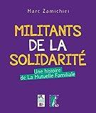 Militants de la solidarité : Une histoire de la mutuelle famille...