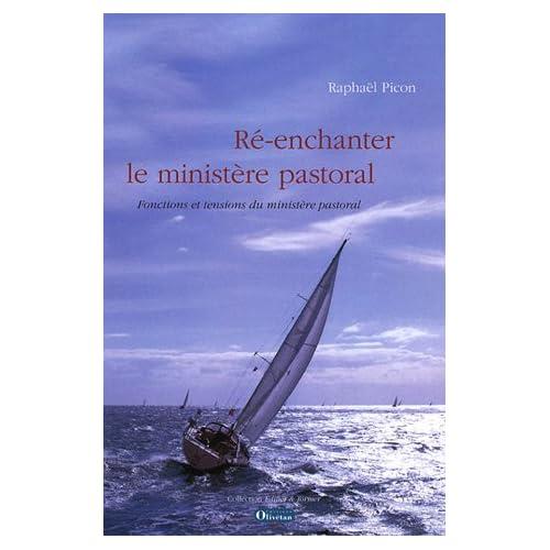 Ré-enchanter le ministère pastoral : Fonctions et tensions du ministère pastoral