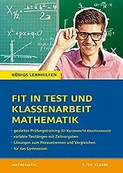 Fit in Test und Klassenarbeit - Mathematik 9./10. Klasse Gymnasium: 51 Kurztests und 14 Klassenarbeiten (Königs Lernhilfen)