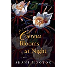 Cereus Blooms at Night by Shani Mootoo (2009-10-27)