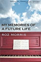 My Memories of a Future Life by Roz Morris (2011-09-18)