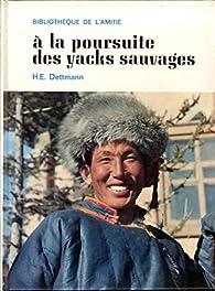 A la poursuite des yacks sauvages par H. E. Dettmann