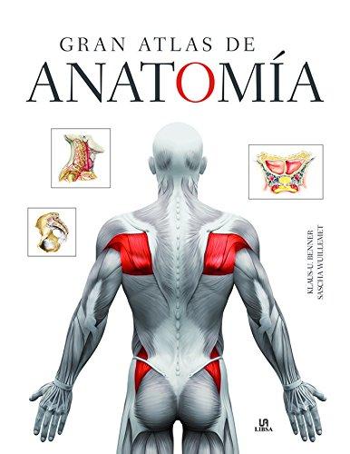 Gran atlas de anatomía (Salud Corporal) por Klaus-U. Benner