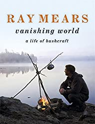 Ray Mears Vanishing World by Ray Mears (2008-10-02)