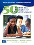 50 Content Area Strategies for Adolescent Literacy (Merrill / Prentice Hall Teaching Strategies Series) by Douglas Fisher (2006-05-19)