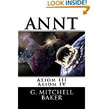 ANNT: Axiom III & IV: Adaptable Neo-Nature Technology (ANNT - Adaptable Neo-Nature Technology)