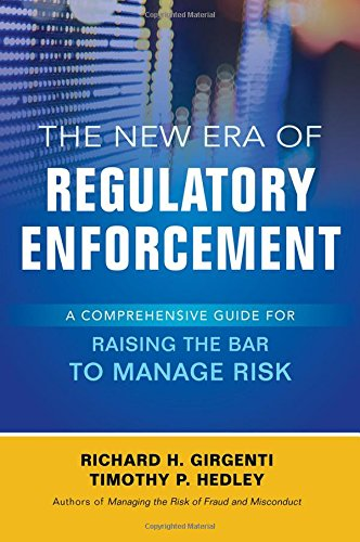 the-new-era-of-regulatory-enforcement-a-comprehensive-guide-for-raising-the-bar-to-manage-risk-busin