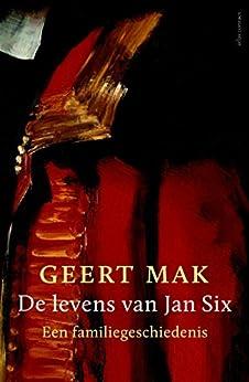 De levens van Jan Six van [Mak, Geert]