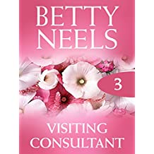 Visiting Consultant (Mills & Boon M&B) (Betty Neels Collection, Book 3)