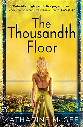 The Thousandth Floor por Katherine Mcghee