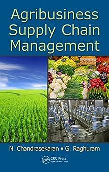 Agribusiness Supply Chain Management par [Chandrasekaran, N., Raghuram, G.]