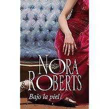 Bajo la piel (Nora Roberts)