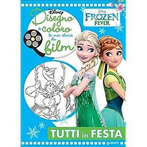 Disegno e coloro le mie storie da film. Tutti in festa. Frozen fever. Ediz. illustrata 51k9npPgqpL. SS300