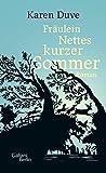 Fr?ulein Nettes kurzer Sommer: Roman
