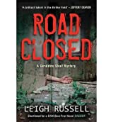 Road Closed (DI Geraldine Steel) Russell, Leigh ( Author ) Jul-09-2010 Paperback