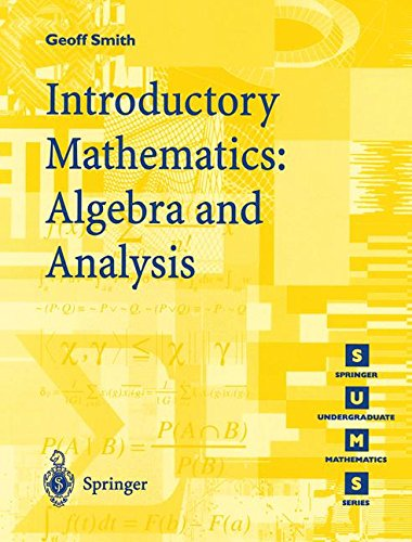 Introductory Mathematics: Algebra and Analysis (Springer Undergraduate Mathematics Series) por Geoffrey C. Smith