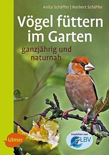 Vögel füttern im Garten: Ganzjährig und naturnah -