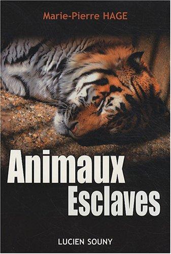 Animaux Esclaves