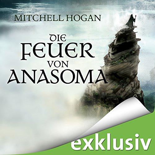 Die Feuer von Anasoma (The Sorcery Ascendant Sequence 1)