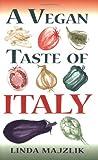 A Vegan Taste of Italy (Vegan Cookbook)
