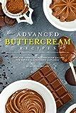 Best Gourmet Recipes - Advanced Buttercream Recipes: Tasty and Intricate Buttercream Recipes Review
