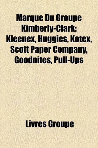 marque-du-groupe-kimberly-clark-kleenex-huggies-kotex-scott-paper-company-goodnites-pull-ups