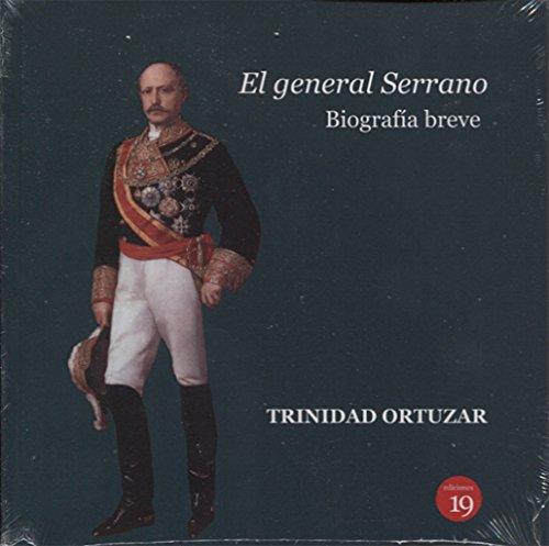 El general Serrano : biografía breve por Trinidad Ortuzar Castañer