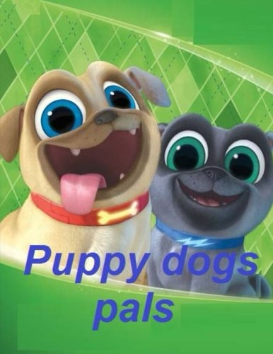 Puppy dogs pals: Coloring book for kids and teens por John Heward