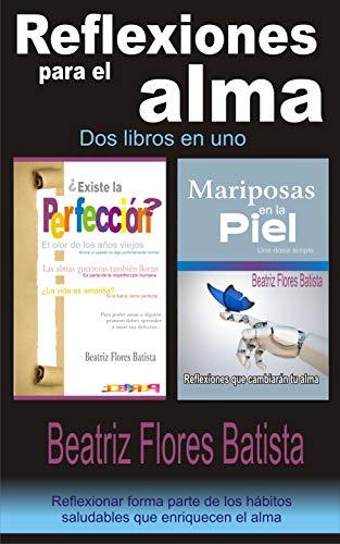 Reflexiones para el alma: Dos libros en uno eBook: Flores Batista ...