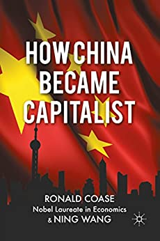 How China Became Capitalist (International Economic Association) by [Coase, Wang]