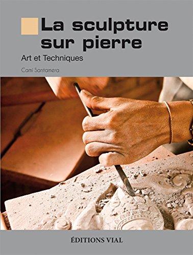 La sculpture sur pierre : Art et techniques par Josepmaria Teixido i Cami