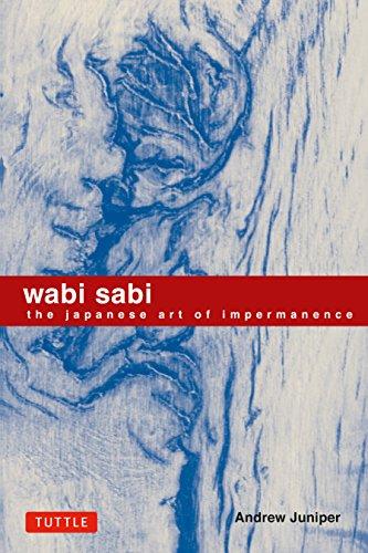 Wabi Sabi: The Japanese Art of Impermanence por Andrew Juniper