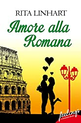 Amore alla romana: Roman (feelings emotional eBooks)