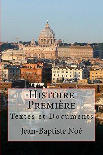 Histoire Premire: Textes & Documents