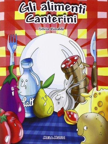 Gli alimenti canterini. Educazione alimentare, libro didattico con canzoni. Con CD Audio