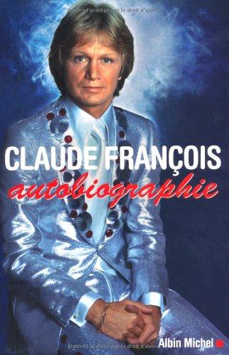 Claude Franois, autobiographie
