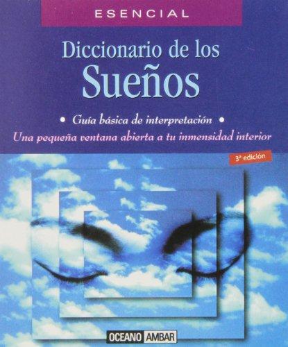 Diccionario de los sueños: Una pequeña ventana abierta a tu inmensidad interior (Minilibros / El libro esencial)