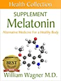 Best mélatonine suppléments - The Melatonin Supplement: Alternative Medicine for a Healthy Review
