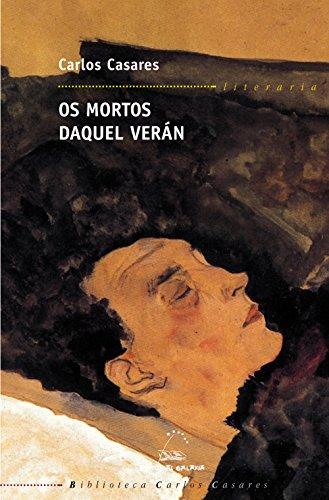 Os mortos daquel verán (Biblioteca Carlos Casares) (Galician Edition)