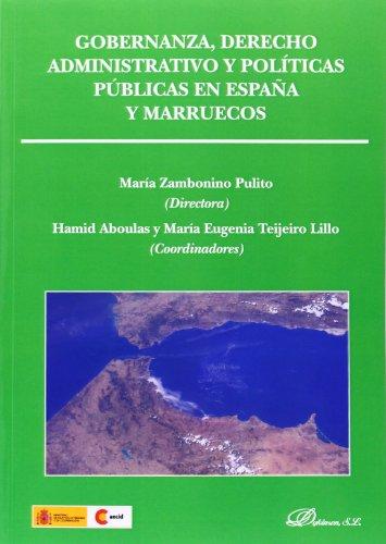 Gobernanza, derecho administrativo y políticas públicas en España y Marruecos por María Zambonino Pulito (Dir.)