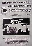 Die Sonnenfinsternis am 12. August 1654: Beobachtet in Hof an der Saale und in Marktredwitz im Fichtelgebirge - Stefan Heinrich