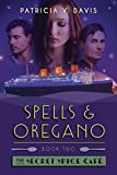 Spells and Oregano: Book II of The Secret Spice  Cafe Trilogy