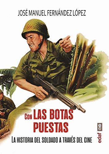 Con las botas Puestas: La historia del soldado a través del cine Crónicas de la Historia